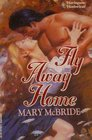 Fly Away Home (Harlequin Historical, No 189)