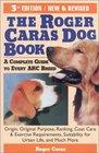 The Roger Caras Dog Book Third Edition