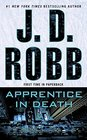 Apprentice in Death (In Death, Bk 43)