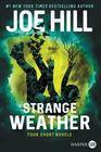 Strange Weather: Four Short Novels (Larger Print)