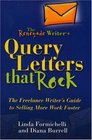 The Renegade Writer's Query Letters That Rock The Freelance Writer's Guide to Selling More Work Faster