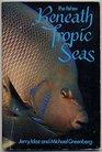 Beneath Tropic Seas: The Fishes