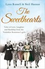 The Sweethearts Tales of Love Laughter and Hardship from the Yorkshire Rowntree's Girls