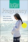 You and Your Baby Pregnancy The Ultimate Week-by-Week Pregnancy Guide