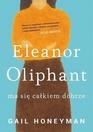 Eleanor Oliphant ma sie cakiem dobrze