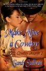 Make Mine a Cowboy (Cowboy Dreamin', Bk 1)