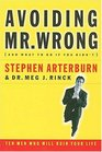 Avoiding Mr. Wrong (and What To Do If You Didn't) Ten Men Who Will Ruin Your Life