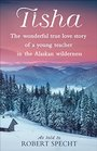 Tisha The Wonderful True Love Story of a Young Teacher in the Alaskan Wilderness