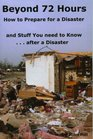 Beyond 72 Hours How to Prepare for a Disaster and Stuff You need to Know after a Disaster