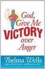 God Give Me Victory over Anger