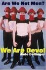 Are We Not Men We Are Devo