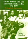 South Africa and the International Media 19721979 A Struggle for Representation