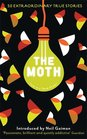 The Moth This Is a True Story
