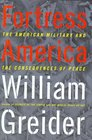 Fortress America The American Military and the Consequences of Peace