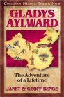 Gladys Aylward: The Adventure of a Lifetime (Christian Heroes: Then & Now, Bk 1)