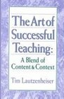 The Art of Successful Teaching A Blend of Content  Context
