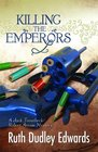 Killing the Emperors A Baronness Jack Troutbeck and Robert Amiss Mystery