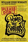 Please Don't Bomb the Suburbs A Midterm Report on My Generation and the Future of Our Super Movement