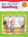 Tunes That Teach Spelling: 12 Lively Tunes And Hands-on Activities That Teach Spelling Rules, Patterns, And Tricky Words; Grades 3-6