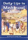 Daily Life in Medieval Times : A Vivid, Detailed Account of Birth, Marriage and Death; Food, Clothing and Housing; Love and Labor in the Middle Ages