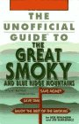 The Unofficial Guide to the Great Smoky and Blue Ridge Mountains