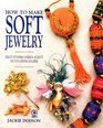 How to Make Soft Jewelry