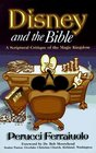 Disney & the Bible : A Scriptural Critique of the Magic Kingdom