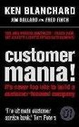 Customer Mania It's Never Too Late to Build a Customer-Focused Company