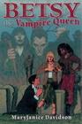 Betsy the Vampire Queen (Queen Betsy, Bks 1-4)
