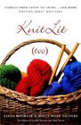 KnitLit Too : Stories from Sheep to Shawl . . . and More Writing About Knitting