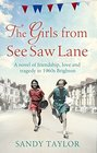 The Girls from See Saw Lane: A novel of friendship, love and tragedy in 1960s Brighton (Brighton Girls Trilogy) (Volume 1)