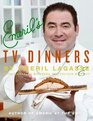 Emeril's TV Dinners Kickin' It Up a Notch with Recipes from Emeril Live and Essence of Emeril