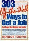 303 Off-The-Wall Ways to Get a Job