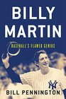 Billy Martin: Baseball?s Flawed Genius