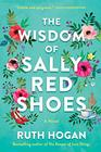 The Wisdom of Sally Red Shoes A Novel