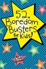 52 Series Boredom Busters for Kids
