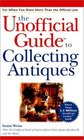 The Unofficial Guide to Collecting Antiques