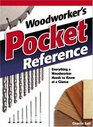 Woodworker's Pocket Reference Everything a Woodworker Needs to Know at a Glance
