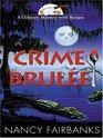 Crime Brulee