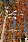 Aficionados Southwestern Cooking