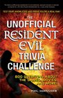 The Unofficial Resident Evil Trivia Challenge Test Your Knowledge and Prove You're a Real Fan