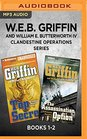 WEB Griffin and William E Butterworth IV Clandestine Operations Series Books 1-2 Top Secret  The Assassination Option