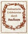 Kulinarische Erlebnisreise durch Sachsen