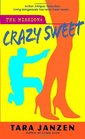 Crazy Sweet (Steele Street, Bk 6)