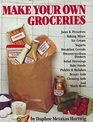 Make Your Own Groceries