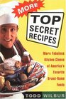More Top Secret Recipes  More Fabulous Kitchen Clones of America's Favorite Brand-Name Foods