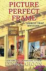Picture Perfect Frame (A Tourist Trap Mystery)
