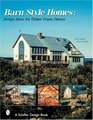Barn Style Homes: Design Ideas for Timber Frame Houses (Schiffer Design Book)