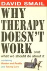Why Therapy Doesn't Work And What You Should Do About it