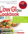 The Low GI Diet Cookbook  100 Simple Delicious Smart-Carb Recipes-The Proven Way to Lose Weight and Eat for Lifelong Health